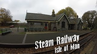 Isle of Man Steam Railway | From Port St. Mary to Douglas