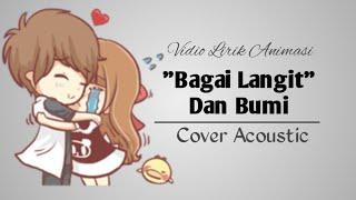Download lagu Bagai Langit Dan Bumi | Cover Akustik. #LirikAnimasi