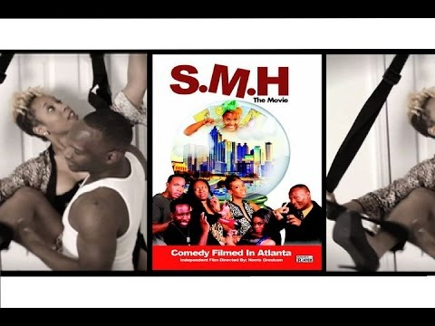 Download Youtube: SMH The Movie (Independent Film shot in Atlanta)