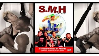 SMH The Movie (Independent Film shot in Atlanta)