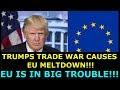 TRUMP'S TRADE WAR CAUSES EU MELTDOWN - EU IS IN BIG TROUBLE -  EARL OF DARTMOUTH & FARAGE DEFEND US