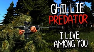 GHILLIE PREDATOR - I LIVE AMONG YOU ( DAYZ STANDALONE ) 60 FPS
