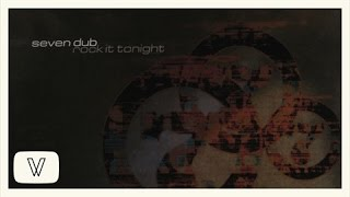 Seven Dub - Rock It Tonight