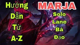 Cách chơi MARJA  mùa 9 solo lane leo rank hiệu quả nhất Liên quân mobile