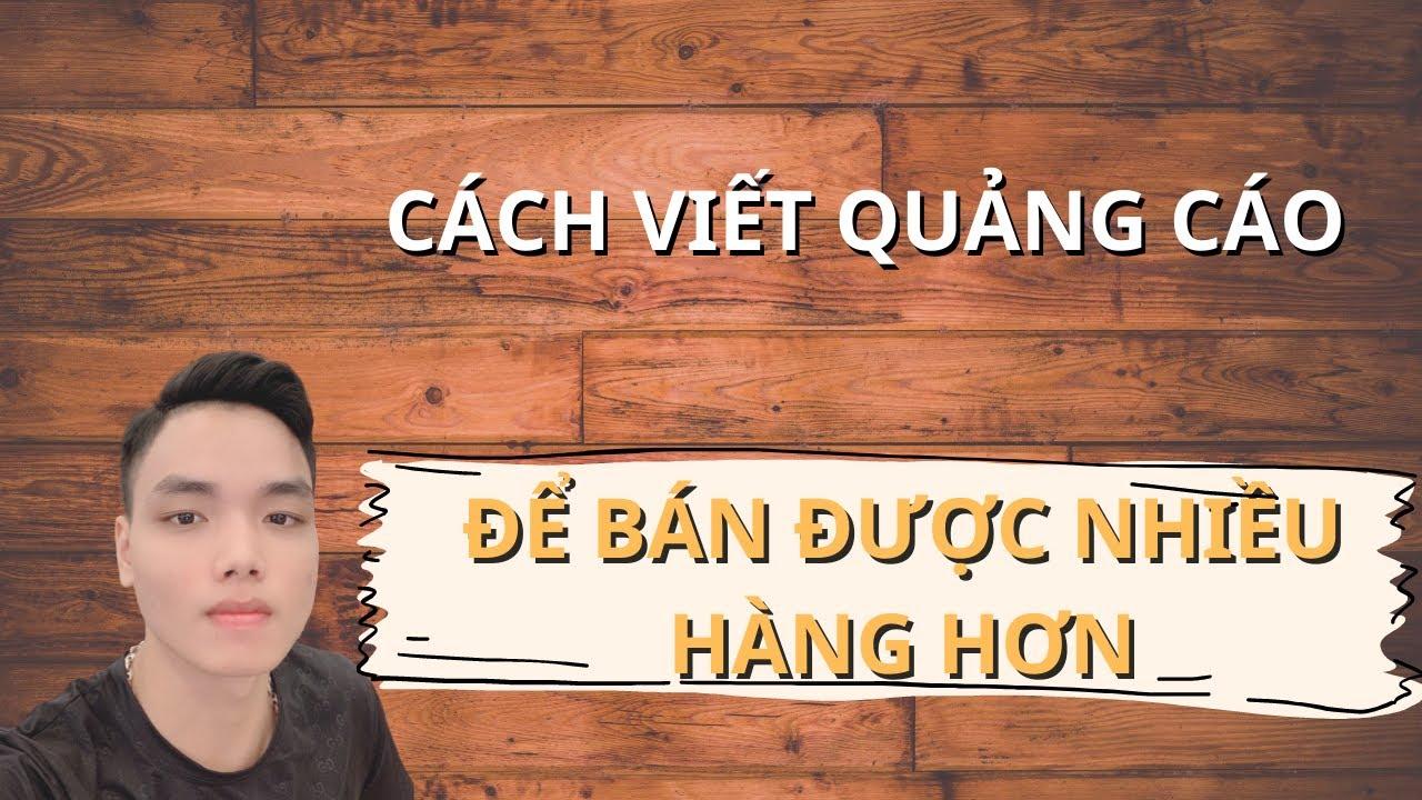 Cách viết quảng cáo hiệu quả để bán được nhiều hàng hơn | Nguyễn Đình Quang