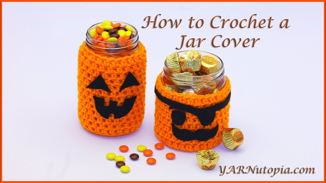 How To Crochet A Jar Cover Youtube