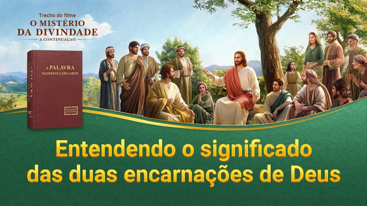 """Filme evangélico """"O mistério da divindade: a continuação"""" Trecho 5 – Entendendo o significado das Duas encarnações de Deus"""
