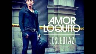 Josue Diaz -  Amor Loquito (Cover Audio)