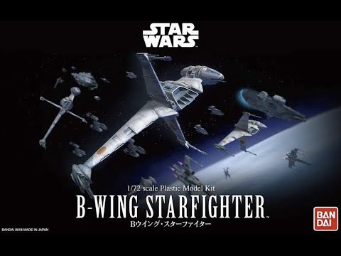 Building the Bandai 1/72 Limited Edition Star Wars B-Wing Starfighter