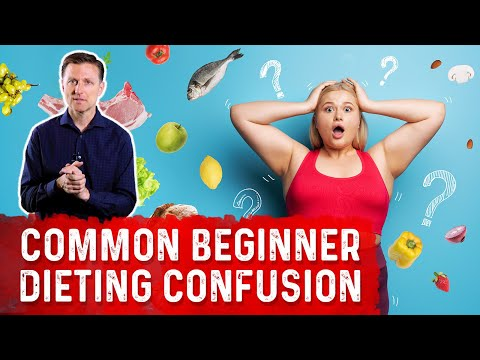 A Common Beginner Dieting Confusion - Dr.Berg