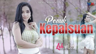 LALA WIDY ft DJ WAHANA   PENUH KEPALSUAN   Official Music Video   The Best Wahana Musik