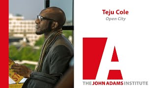 Teju Cole on Open City - The John Adams Institute
