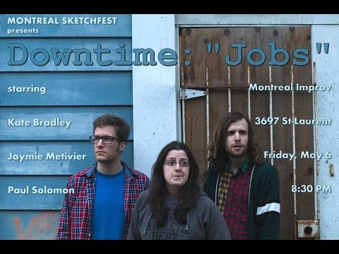 "Downtime: Episode 2 ""Jobs"" (Montreal Sketchfest 2016!)"