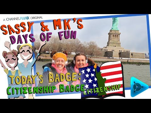 Sassy & MK's Days of Fun (NYC:E7) CITIZENSHIP BADGE We Visit Ellis Island & The Statue of Liberty