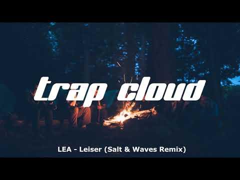LEA - Leiser (Salt & Waves Remix)