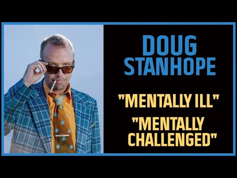 Doug Stanhope - Mentally Ill vs Mentally Challenged
