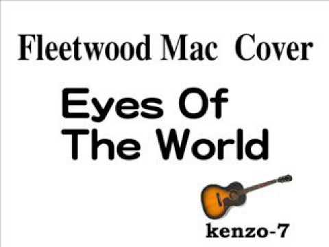 eyes of the world - fleetwood mac cover