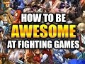 REAL TALK: Fighting Game Advice (How To Play Great Fast)