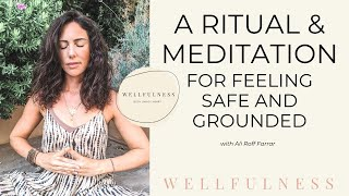 A ritual and meditation for feeling safe and grounded