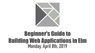 Beginner's Guide to Building Web Applications in Elm