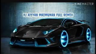 DJ Aisyah Maimunah full remix|2020 tarbaru