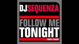 DJ SEQUENZA - FOLLOW ME TONIGHT [axel coon remix radio edit]
