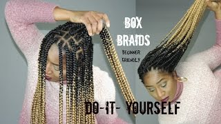 DIY BOX BRAIDS || START TO FINISH|| BEGINNER FRIENDLY