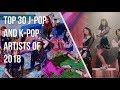 Top 30 J-Pop & K-Pop Artists of 2018