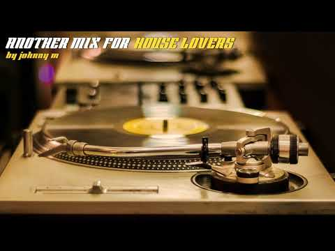 Another Mix For House Lovers | House Music Mix | 2017 Mixed By Johnny M