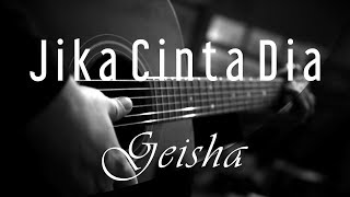 Jika Cinta Dia - Geisha ( Acoustic Karaoke )