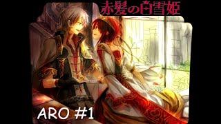 ARO #1:  Akagami no Shirayuki-hime
