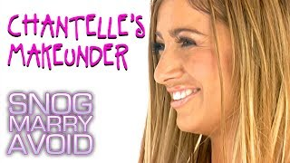 Chantelle Make Under | Snog Marry Avoid