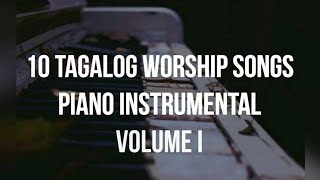 10 Tagalog Christian Songs Piano Instrumental Cover Volume 1