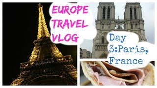 Europe Travel Vlog Day 3: Paris, France