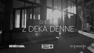 Deep - Z deka denne prod. DANJIBETAZ #Katarakta