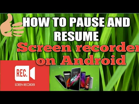 how to pause resume screen recorder on android youtube