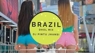 Brazil Vengaboys   Dhol Mix   Dj Pintu Jhansi