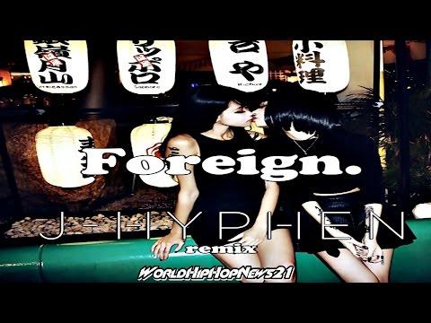 Trey Songz - Foreign (J-Hyphen Remix) [EXPLICIT]