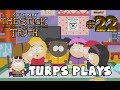 Hunting for Girls - SOUTH PARK: THE STICK OF TRUTH - Turps Plays #22