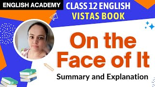 Class 12 Vistas English -  On the Face of it - Summary, Imp Questions, Difficult words