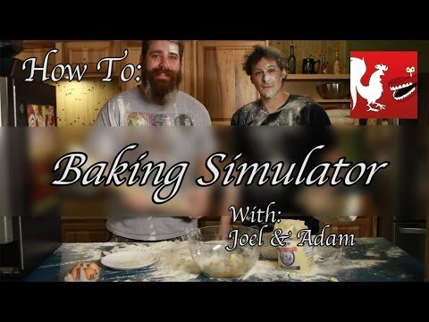 How To: Baking Simulator with Joel and Adam | Rooster Teeth
