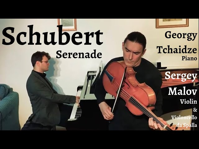 Schubert Serenade (Ständchen), Cover by S. Malov and G. Tchaidze