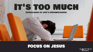 Focus | It's Too Much | Made New Church