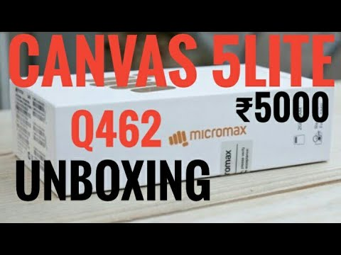 Micromax Canvas 5 Lite Q462 Unboxing Phone Under ₹5000