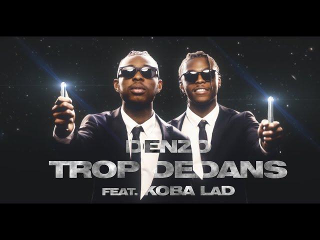 Denzo - Trop Dedans feat. Koba LaD (Clip Officiel)