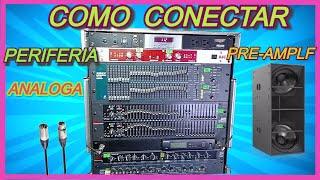 COMO CONECTAR PERIFERIA PRE AMPLIFICACION ANALOGA ✨