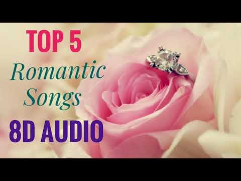 Top 5 Romantic Songs (8D AUDIO) | USE HEADPHONE