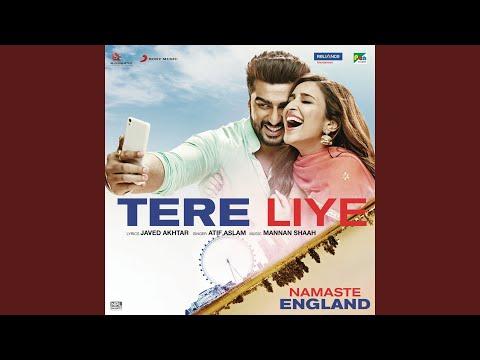 "Tere Liye (From ""Namaste England"")"