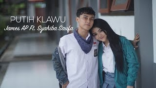 Gambar cover James AP Ft. Syahiba Saufa - Putih Klawu (Official Music Video)