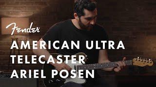 Ariel Posen Plays The American Ultra Telecaster   American Ultra Series   Fender